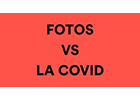 Fotos vs la COVID